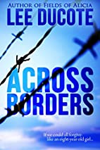 Across Borders by Lee Ducote