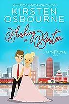 Blushing in Boston by Kirsten Osbourne