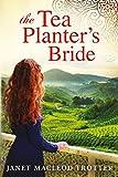 The Tea Planter's Bride (#2 India Tea Series)