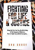fighting for life & justice by Shu Soose