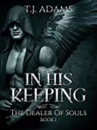 In His Keeping: The Dealer of Souls Book 1…
