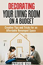 Decorating Your Living Room on a Budget:…
