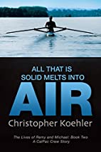 All That Is Solid Melts Into Air by…
