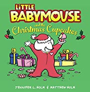 Little Babymouse and the Christmas Cupcakes…