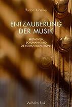 Entzauberung der Musik: Beethoven, Schumann…