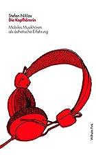 Die Kopfhörerin: Mobiles Musikhören als…