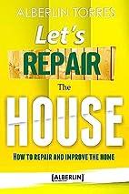 Let´s Repair the House: How to repair…