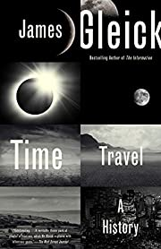 Time Travel: A History par James Gleick