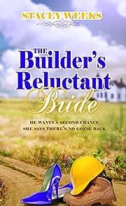 Builder's Reluctant Bride – tekijä:…