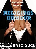 Eric's Big Book of Religious Humour (Eric's…