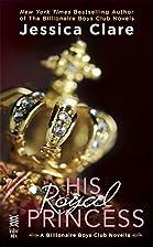 His Royal Princess (Billionaire Boys Club…