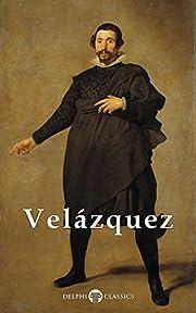 Complete Works of Diego Velazquez (Delphi…