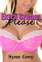 Extra Cream, Please: A Milking Fantasy by…