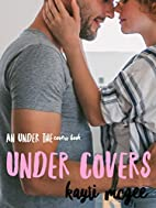 UnderCovers by Kayti McGee