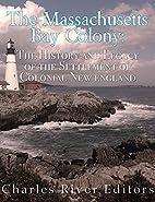 The Massachusetts Bay Colony: The History…