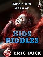 Eric's Big Book of Kids Riddles (Eric's Big…