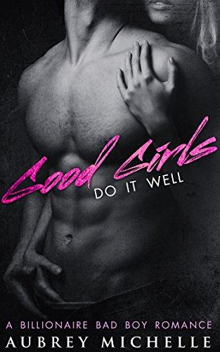 PDF] Good Girls Do It Well (A Bad Boy Billionaire Romance