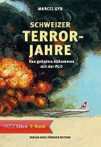 Schweizer Terrorjahre: Das geheime Abkommen…