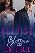 Keeping Blossom by C.M. Steele