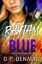 Rhythm and Blue by DP Denman