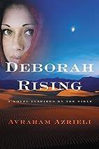 Deborah Rising: A Novel Inspired by the…