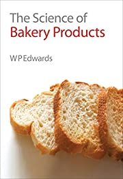 The Science of Bakery Products (Royal…