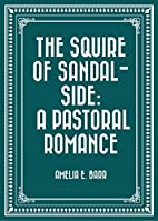 The Squire of Sandal-Side A Pastoral Romance…