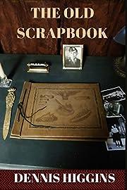 The Old Scrapbook par Dennis Higgins