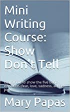 Mini Writing Course: Show Don't Tell:…