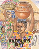 Akosua's Gift by Kathy Knowles