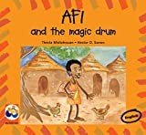 Afi and the Magic Drum by Thecla Midiohouan