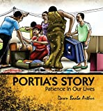 Portia's Story: Patience in our Lives by Dawn Baaba Arthur