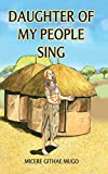 Daughter of My People, Sing! by Micere Githae Mugo