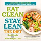 Eat Clean, Stay Lean: The Diet:Real Foods…