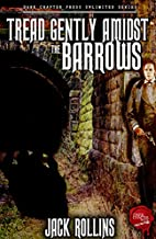 Tread Gently Amidst The Barrows: A Jack…