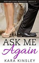 Ask Me Again - An Inspirational Romance -…