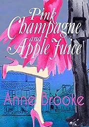 Pink Champagne and Apple Juice – tekijä:…