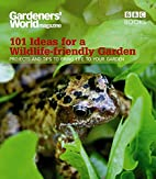 Gardeners' World: 101 Ideas for a…