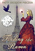 Finding the Raven by Patty Dickson Pieczka