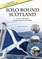 Solo Round Scotland: The first single-handed…
