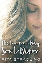 The Fourteen Day Soul Detox by Rita…