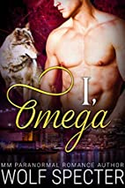 I, Omega (M/M Gay Shifter Romance) by Wolf…