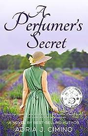 A Perfumer's Secret: A Novel de Adria…
