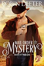 Mail Order Mystery: Chance City Series Book…