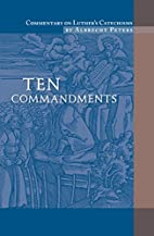 Commentary on Luther's Catechisms, Ten…