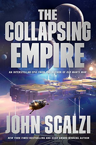 The Collapsing Empire (The Interdependency, #1) by John Scalzi