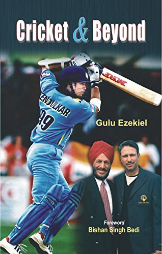 Cricket and Beyond by Gulu Ezekiel