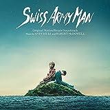 Swiss Army Man Soundtrack
