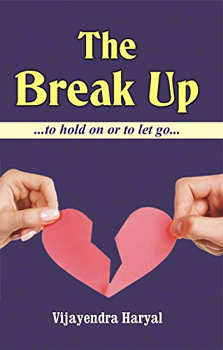 The Break Up by Vijayendra Haryal