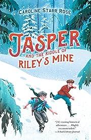 Jasper and the Riddle of Riley's Mine de…